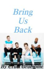 Bring Us Back (Set It Off fanfiction) by CruelGruesome