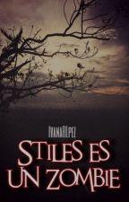 Stiles es un Zombie (Teen Wolf) by IvanaRLpez