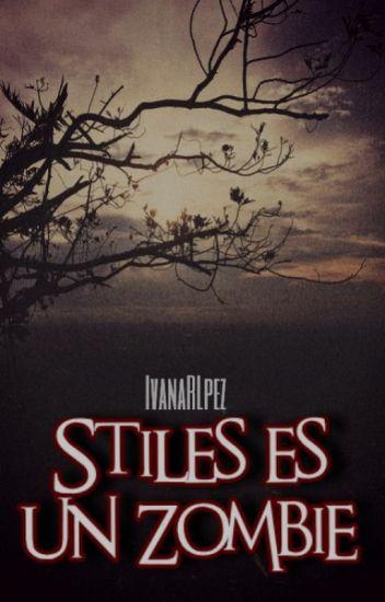 Stiles es un Zombie (Teen Wolf)