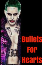 Bullets For Hearts (Joker x Reader) by 1PsychoBlonde
