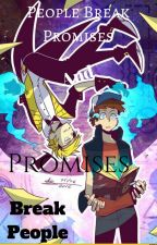 People Break Promises, and Promises Break People (Bill X Reader X Dipper) by CloudlyPaint