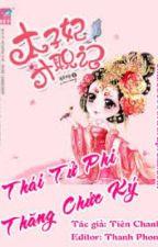Thái Tử Phi Thăng Chức Ký (Hoàn) by Liet_Bang