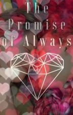 The Promise of Always by caelad44