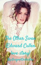 The Other Swan (Edward Cullen love story) by GuignolOrchestra