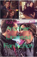 Another Linstead fanfiction by kaylie_-_03
