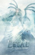 Letal [Wattys2016] by IsabelStylinson01