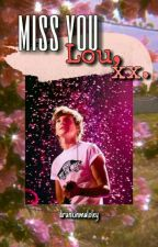Miss You Lou, Xx » ls by drunkinmaloley