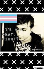 It's All Okay, Right? ((FTM Transgender)) Frerard by geessloth