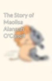 The Story of Maolisa Alannah O'Conell by CailinAlainn