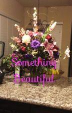 Something Beautiful  by MarinaHersheys