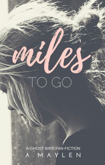 Miles to Go (ON HOLD)