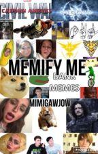 Memify me by mimigawjow