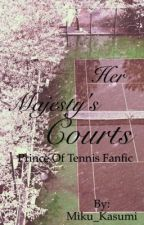 Her Majesty's Court - Prince of Tennis Fanfiction by Miku_Kasumi