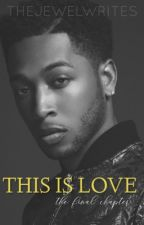 This Is Love (Jacob Latimore Trilogy) by gvldenjewel