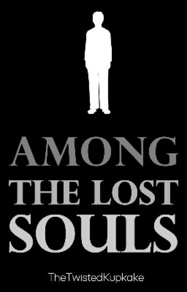 Among the Lost Souls ~ Syndisparklez (Book 3) {Completed}