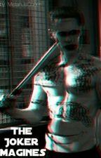 The Joker Imagines by MistahJsQueen