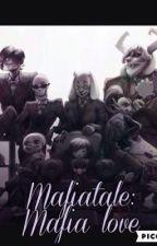 Mafiatale: mafia love  by MadelineUndertale