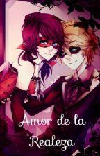 Amor de la Realeza ( LadyNoir ) by MirandaMiranda450