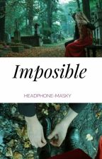 Imposible by headphone-masky
