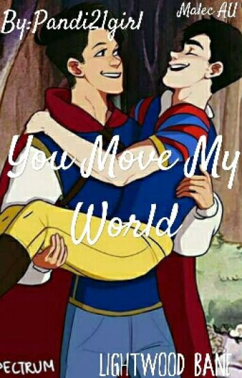 You Move My World -AU Malec