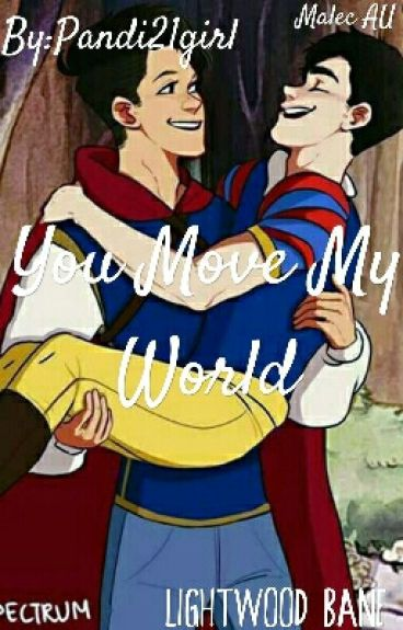 You Move My World -AU Malec