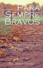 PARA SEMPRE BRAVOS by RebbeccaJaysa