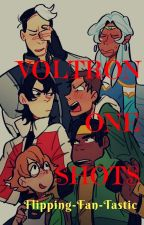 Voltron One Shots [ON HOLD] by Flipping-Fan-Tastic