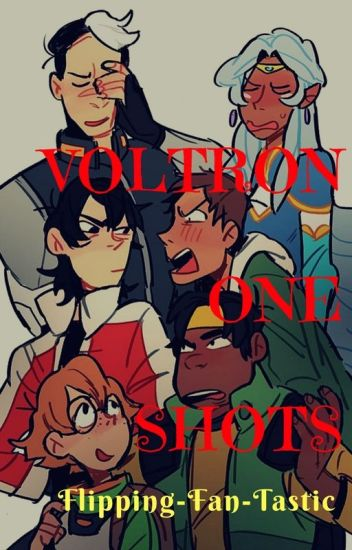 Voltron One Shots [REALLY SLOW UPDATES]