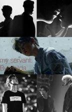 my servant. by pxlhilda