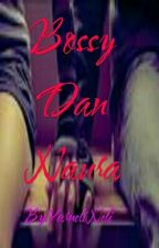 Bossy Dan Naura by YarneliNeli