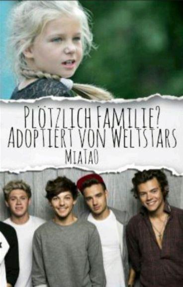 Plötzlich Familie?!- Adoptiert von Weltstars (1D)