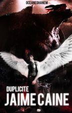 Jaime Caine : Duplicité. by OceaneGhanem