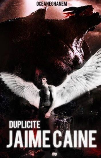 Jaime Caine : Duplicité.