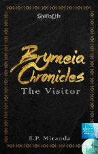 Brymeia Chronicles: The Visitor by ShutinLife