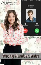 Wrong Number, Baby ||Lutteo by ProudOfRuggero