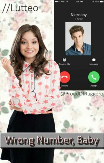Wrong Number, Baby ||Lutteo