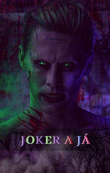 Joker A Já