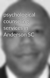 psychological counseling services in Anderson SC by DanaWiley