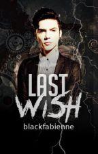LAST WISH[2017] by blackfabienne