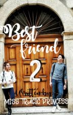 BESTFRIENDS 2[ON-HOLD] by MaiChard_Fan