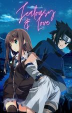 Jealousy and Love (Sasuke Uchiha) by DevNin16