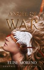 Angel of war (ON HOLD) by Bree_17417