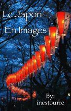 Le Japon en images ❤ by inestourre