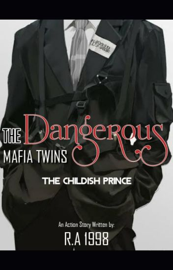 The Dangreous Mafia Twins: The Childish Prince (Book 2)