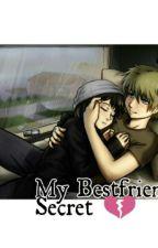 My Bestfriend's Secret by Chichinita29