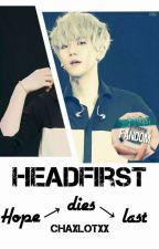 Headfirst... (EXO FF) #Wattys2016 by Chaxlotxx