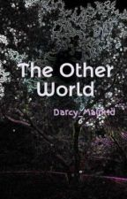 The Other World by Vampire_o