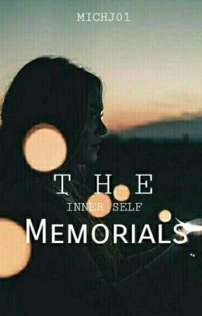 The Memorials | Inner Self {On Hold} by MichJ01