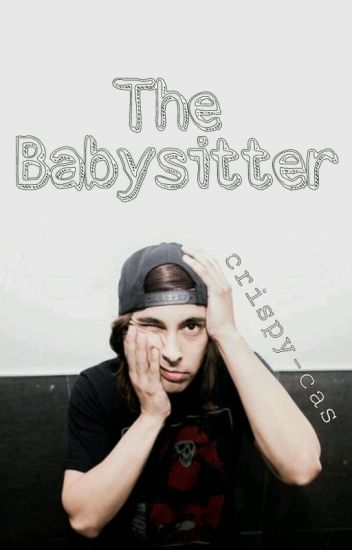 The Babysitter ✯ Kellic