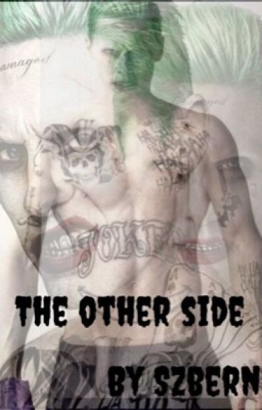 The Other Side ( Joker Fanfiction)
